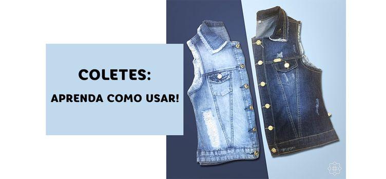 colete jeans aprenda como usar blog via evangelica