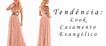 tendencia look casamento evangelico blog viaevangelica